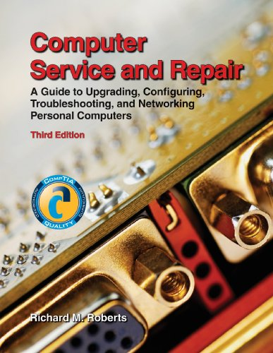 Computer Service and Repair A Guide to Upgrading, Configuring, Troubleshooting, and Networking Personal Computers 3rd 2008 edition cover