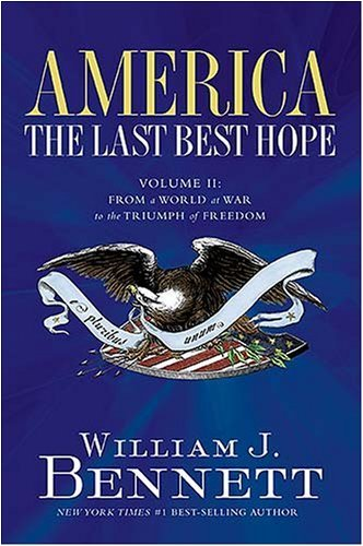 America - The Last Best Hope From a World at War to the Triumph of Freedom, 1914-1989  2007 edition cover