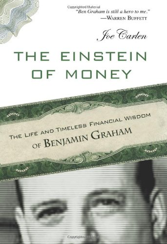 Einstein of Money The Life and Timeless Financial Wisdom of Benjamin Graham  2012 edition cover