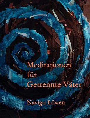 Meditationen Fur Getrennte Vater:   2009 9783833474576 Front Cover
