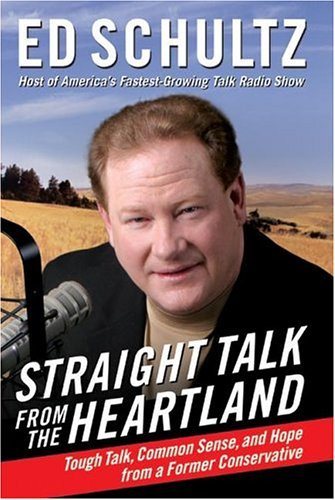 Straight Talk from the Heartland Tough Talk, Common Sense, and Hope from a Former Conservative  2004 9780060784577 Front Cover