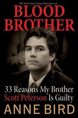Blood Brother 33 Reasons My Brother Scott Peterson Is Guilty  2005 9780060838577 Front Cover