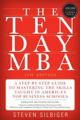 Ten-Day MBA A Step-by-Step Guide to Mastering the Skills Taught in America's Top Business Schools N/A edition cover