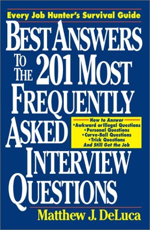 Best Answers to the 201 Most Frequently Asked Interview Questions   1997 9780070163577 Front Cover