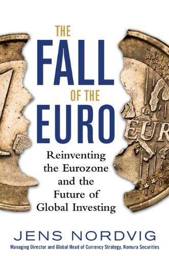 Fall of the Euro Reinventing the Eurozone and the Future of Global Investing  2014 9780071830577 Front Cover