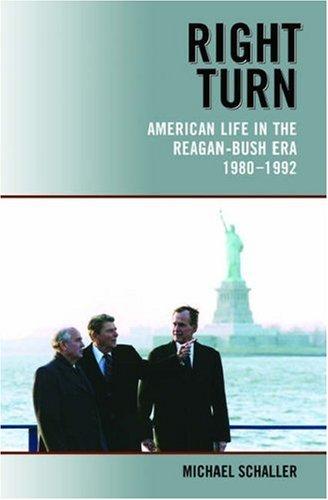 Right Turn American Life in the Reagan-Bush Era, 1980-1992  2006 edition cover