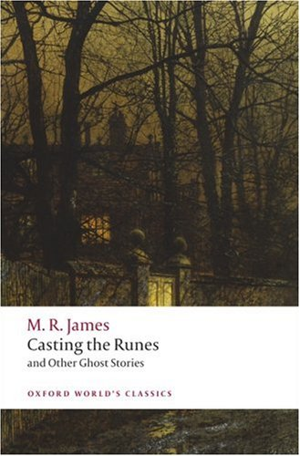 Casting the Runes and Other Ghost Stories   2009 9780199538577 Front Cover