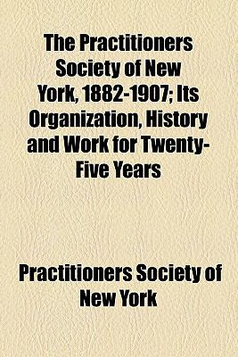 Practitioners Society of New York, 1882-1907  N/A edition cover