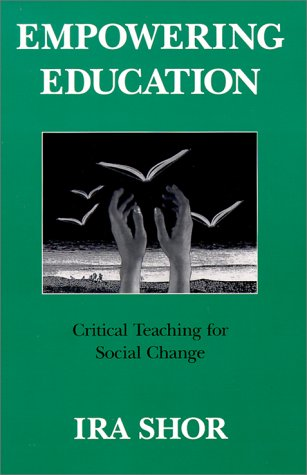 Empowering Education Critical Teaching for Social Change  1992 edition cover