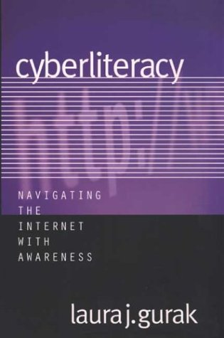 Cyberliteracy Navigating the Internet with Awareness  2003 9780300101577 Front Cover