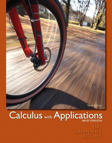 Calculus with Applications: Brief Version  10th 2012 9780321748577 Front Cover