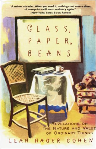 Glass, Paper, Beans Revolutions on the Nature and Value of Ordinary Things N/A edition cover