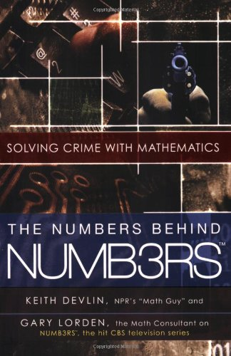 Numbers Behind NUMB3RS Solving Crime with Mathematics  2007 9780452288577 Front Cover