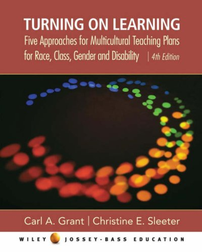 Turning on Learning Five Approaches for Multicultural Teaching Plans for Race, Class, Gender and Disability 4th 2006 (Revised) edition cover