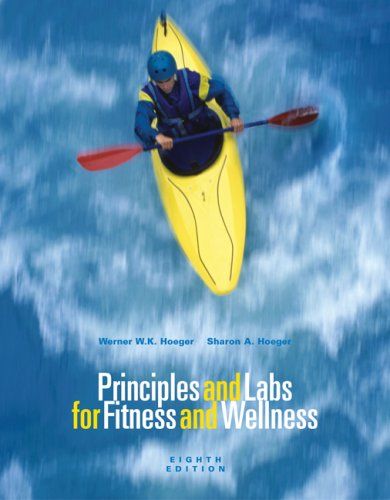 Principles and Labs for Fitness and Wellness (Enhanced Coverage Edition with Health, Fitness and Wellness Internet Explorer, Profile Plus 2006, Personal Daily Log, and InfoTrac)  8th 2006 (Revised) 9780495113577 Front Cover