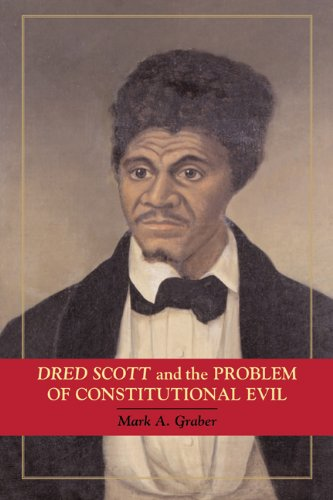 Dred Scott and the Problem of Constitutional Evil   2008 9780521728577 Front Cover