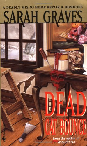 Dead Cat Bounce A Home Repair Is Homicide Mystery  1998 9780553578577 Front Cover