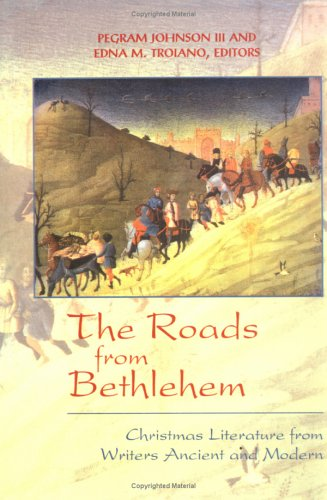 Roads from Bethlehem Christmas Literature from Writers Ancient and Modern N/A 9780664221577 Front Cover