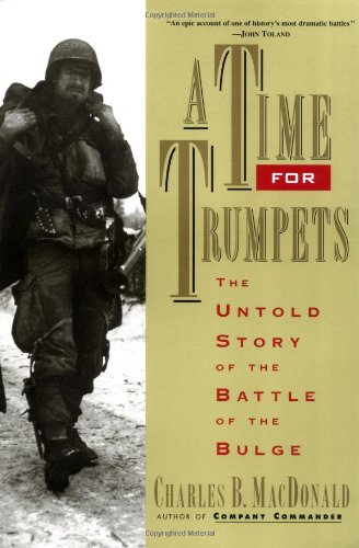Time for Trumpets The Untold Story of the Battle of the Bulge Reprint  9780688151577 Front Cover
