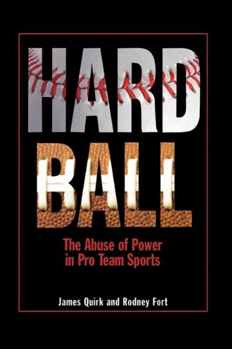 Hard Ball The Abuse of Power in Pro Team Sports  2010 edition cover