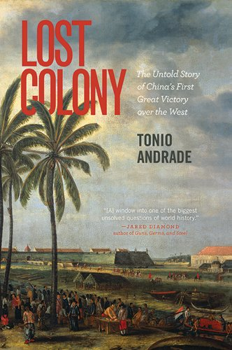 Lost Colony The Untold Story of China's First Great Victory over the West  2013 edition cover