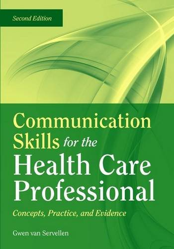 Communication Skills for the Health Care Professional Concepts, Practice, and Evidence 2nd 2009 (Revised) edition cover