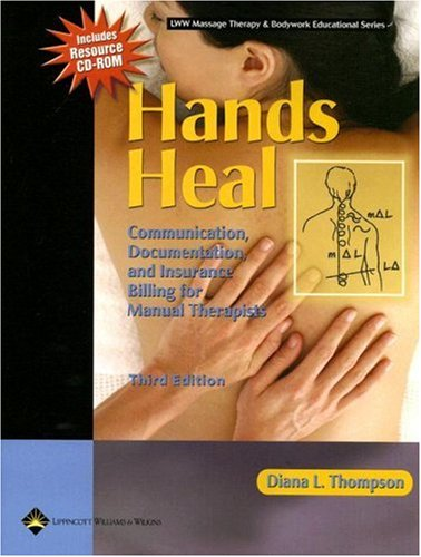 Hands Heal Communication, Documentation, and Insurance Billing for Manual Therapists 3rd 2006 (Revised) edition cover
