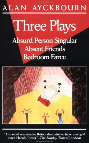 Three Plays Absurd Person Singular, Absent Friends, Bedroom Farce N/A edition cover