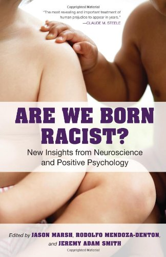 Are We Born Racist? New Insights from Neuroscience and Positive Psychology  2010 edition cover