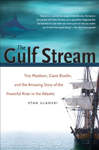Gulf Stream Tiny Plankton, Giant Bluefin, and the Amazing Story of the Powerful River in the Atlantic  2010 edition cover