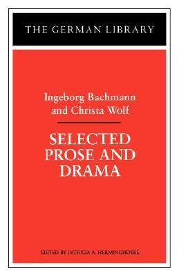 Selected Prose and Drama Ingeborg Bachmann and Christa Wolf N/A edition cover