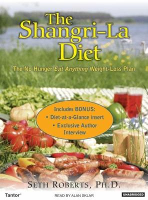 The Shangri-la Diet: The No Hunger Eat Anything Weight-loss Plan: Library Edition  2006 9781400132577 Front Cover