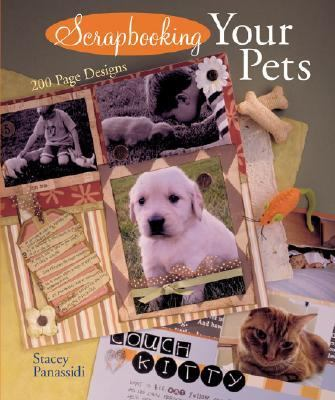 Scrapbooking Your Pets 200 Page Designs  2005 9781402716577 Front Cover