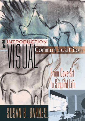 Introduction to Visual Communication From Cave Art to Second Life  2012 edition cover