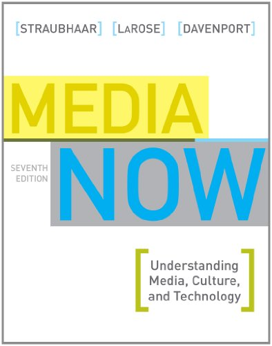 Media Now Understanding Media, Culture, and Technology 7th 2012 9781439082577 Front Cover
