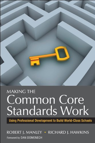 Making the Common Core Standards Work Using Professional Development to Build World-Class Schools  2013 edition cover
