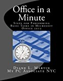 Office in a Minute Steps for Performing Basic Tasks in Microsoft Office 2013 N/A 9781492340577 Front Cover
