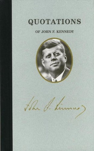 Quotations of John F Kennedy  N/A 9781557090577 Front Cover