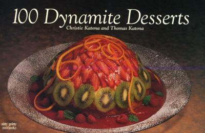 100 Dynamite Desserts  N/A 9781558671577 Front Cover