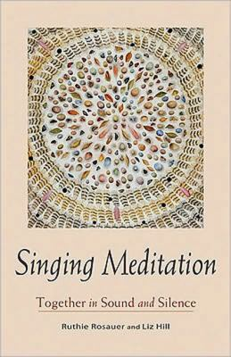 Singing Meditation Together in Sound and Silence  2010 9781558965577 Front Cover