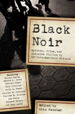 Black Noir Mystery, Crime, and Suspense Stories by African-American Writers N/A 9781605980577 Front Cover
