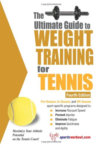 Ultimate Guide to Weight Training for Tennis  4th 9781932549577 Front Cover