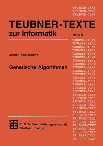 Genetische Algorithmen: Theorie Und Praxis Evolutionärer Optimierung  1994 9783815420577 Front Cover