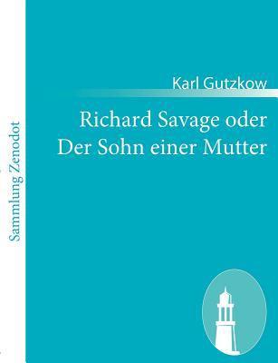 Richard Savage Oder der Sohn Einer Mutter   2010 9783843054577 Front Cover