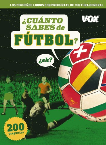 Cuanto Sabes De Futbol? / How much do you know about Soccer?:  2012 edition cover