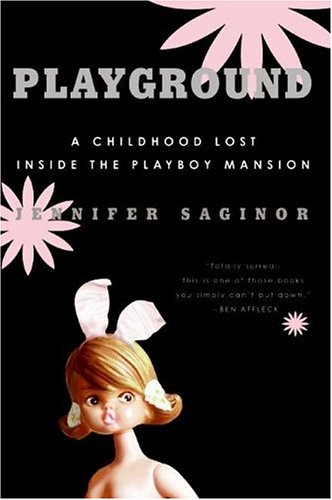 Playground A Childhood Lost Inside the Playboy Mansion N/A edition cover