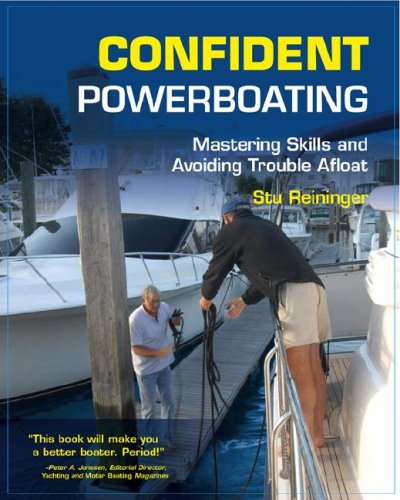 Confident Powerboating Mastering Skills and Avoiding Troubles Afloat  2008 9780071482578 Front Cover