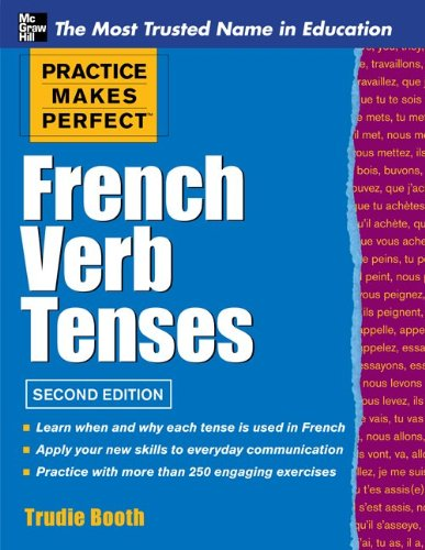 Practice Makes Perfect French Verb Tenses  2nd 2012 edition cover