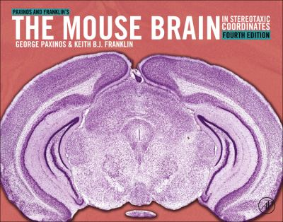 Paxinos and Franklin's the Mouse Brain in Stereotaxic Coordinates  4th 2013 9780123910578 Front Cover