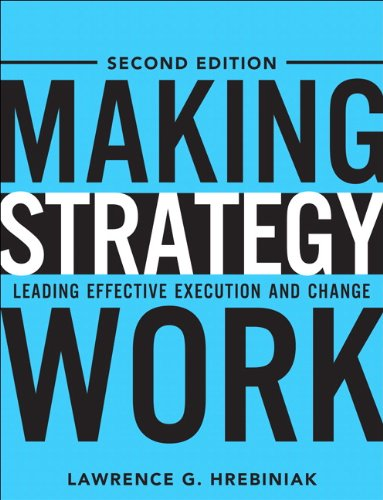 Making Strategy Work Leading Effective Execution and Change 2nd 2013 edition cover